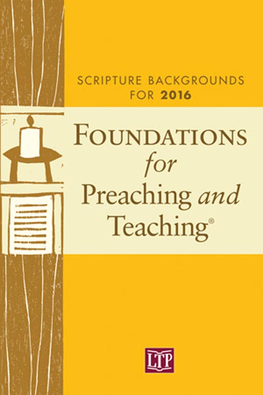 Foundations for Preaching and Teaching: Scripture Backgrounds for 2016