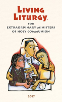 Living Liturgy for Extraordinary Ministers of Holy Communion 2017 (Year A)