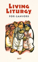Living Liturgy for Cantors 2017 (Year A)